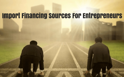 Import Financing Sources For Entrepreneurs