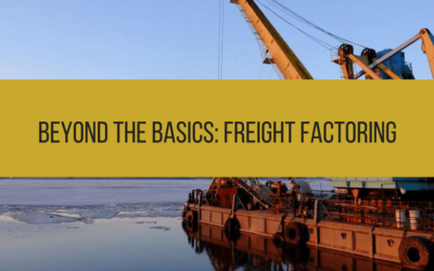 Beyond The Basics: Freight Factoring