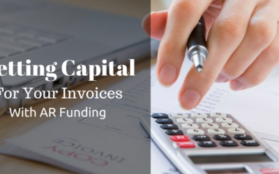 Getting Capital For Your Invoices With AR Funding