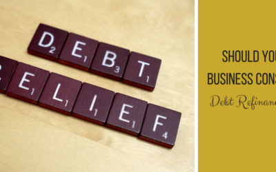 Should Your Business Consider Debt Refinancing?